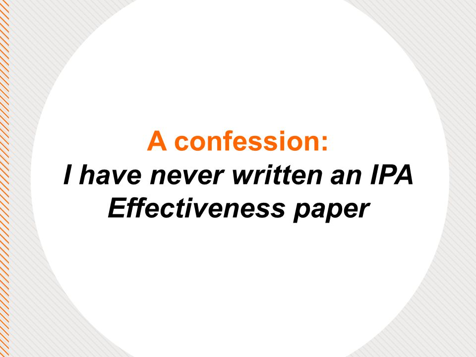 A confession: I have never written an IPA Effectiveness paper