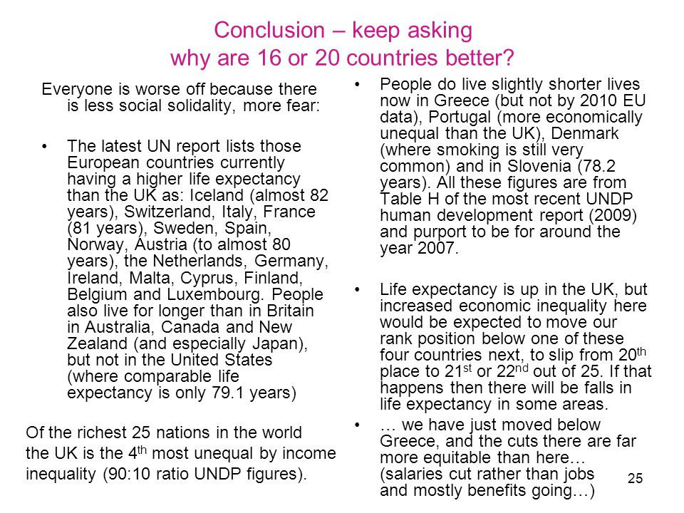 25 Conclusion – keep asking why are 16 or 20 countries better.