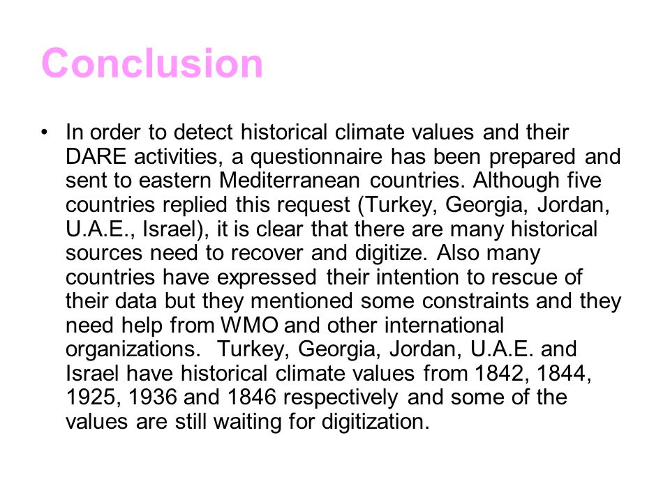 Conclusion In order to detect historical climate values and their DARE activities, a questionnaire has been prepared and sent to eastern Mediterranean
