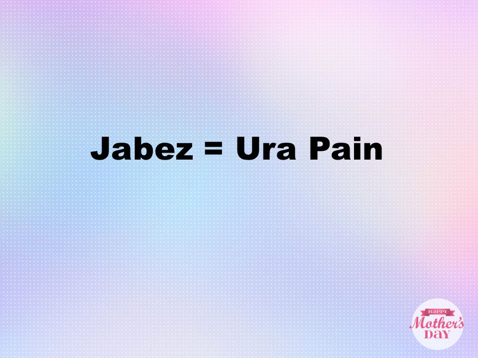 Jabez = Ura Pain