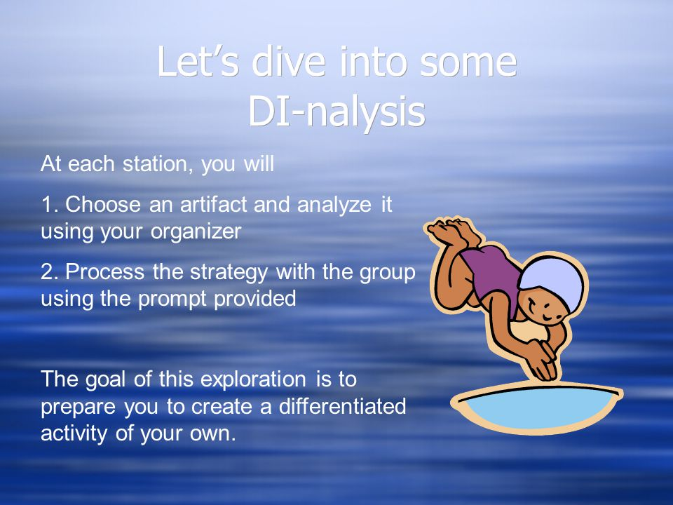 Let's dive into some DI-nalysis At each station, you will 1. Choose an artifact and analyze it using your organizer 2. Process the strategy with the g