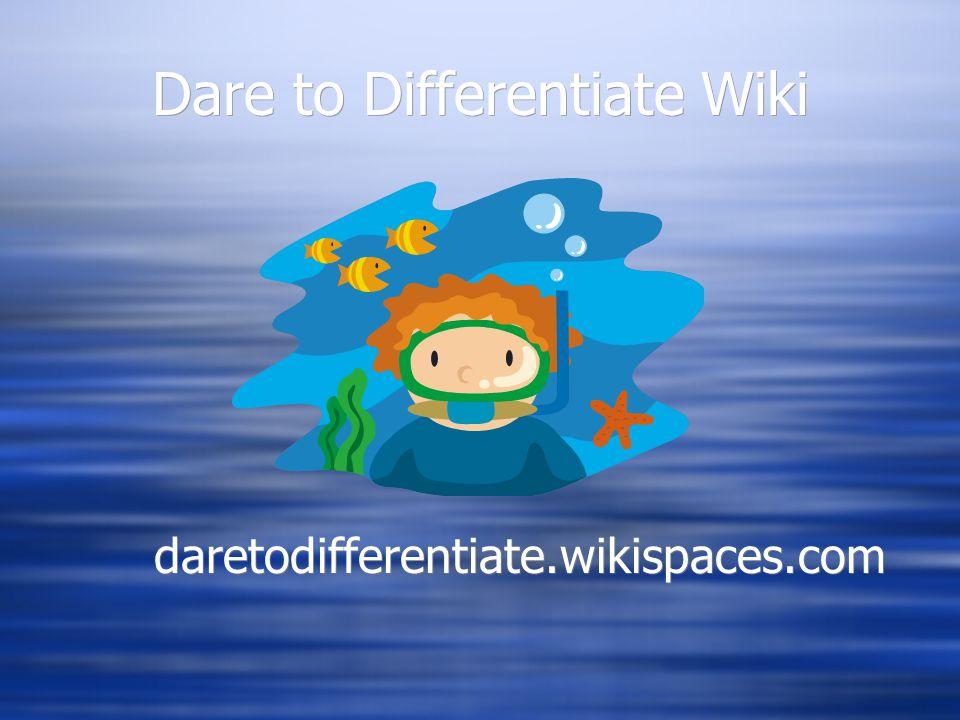 Dare to Differentiate Wiki daretodifferentiate.wikispaces.com