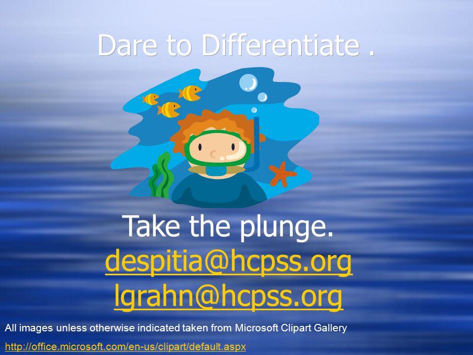 Dare to Differentiate. Take the plunge.