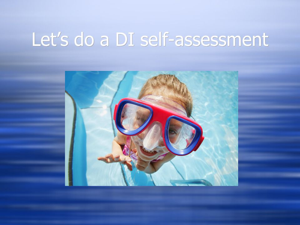 Let's do a DI self-assessment