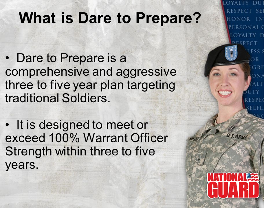 What is Dare to Prepare? Dare to Prepare is a comprehensive and aggressive three to five year plan targeting traditional Soldiers. It is designed to m