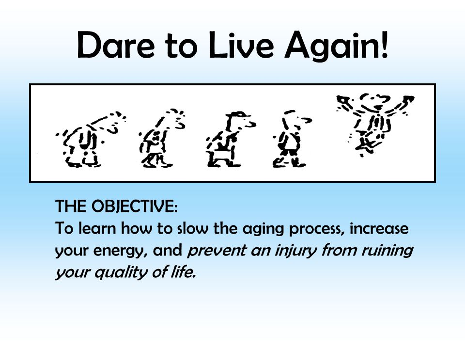 Dare to Live Again.
