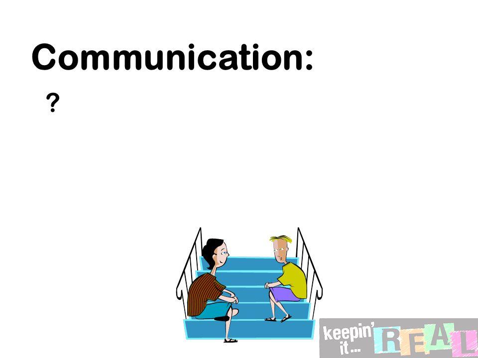 Communication: ?