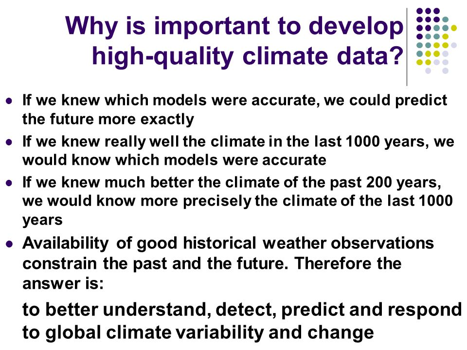 Why is important to develop high-quality climate data.