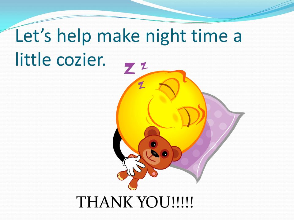 Let's help make night time a little cozier. THANK YOU!!!!!