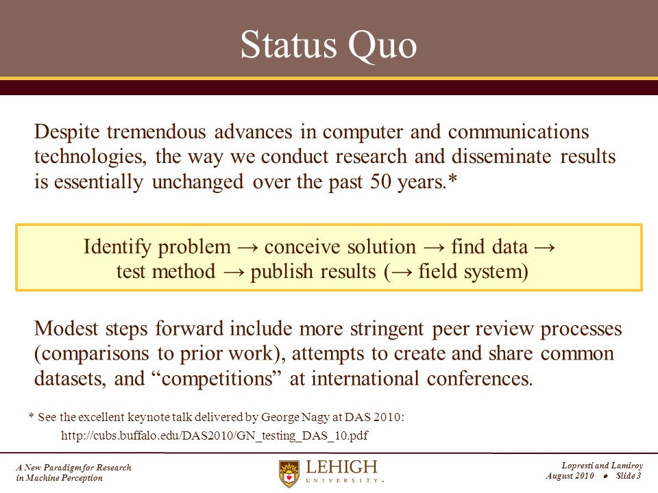 A New Paradigm for Research in Machine Perception Lopresti and Lamiroy August 2010  Slide 14 The Role of Reputation With multiple competing interpretations, how does Jane proceed to develop a new method that mimics a careful, fluent human expert.