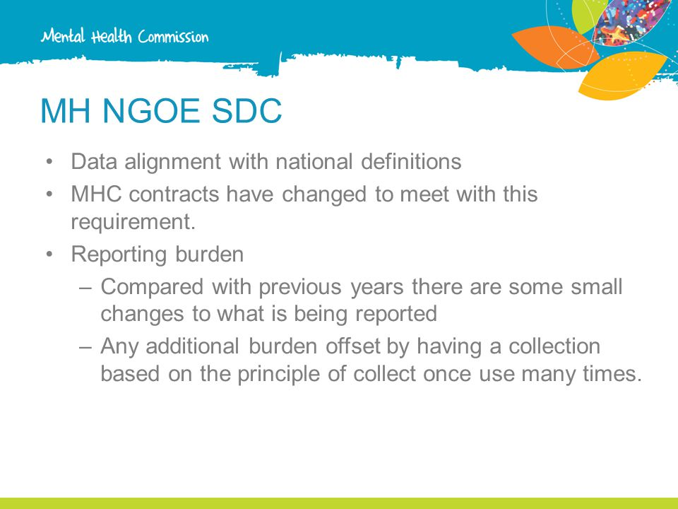 MH NGOE SDC Data alignment with national definitions MHC contracts have changed to meet with this requirement.