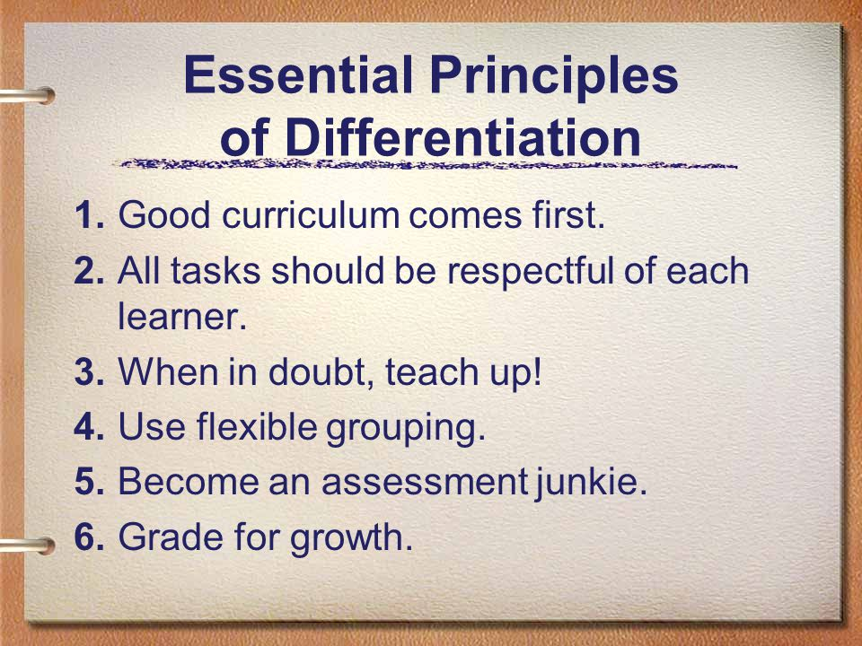 Essential Principles of Differentiation 1. Good curriculum comes first.