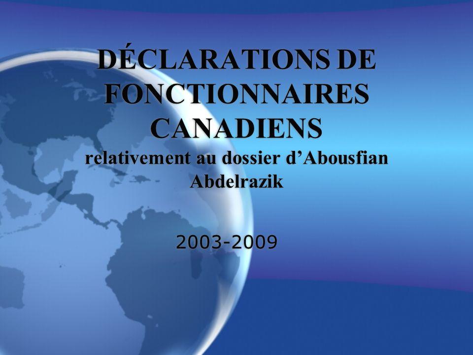 DÉCLARATIONS DE FONCTIONNAIRES CANADIENS relativement au dossier d'Abousfian Abdelrazik 2003-2009