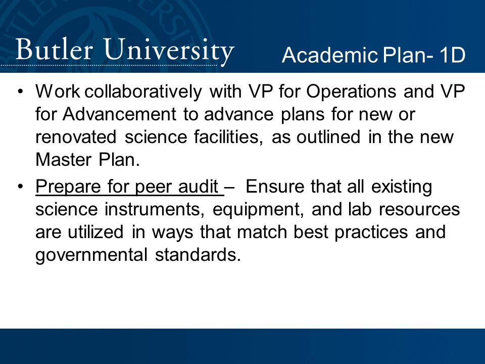 Work collaboratively with VP for Operations and VP for Advancement to advance plans for new or renovated science facilities, as outlined in the new Master Plan.