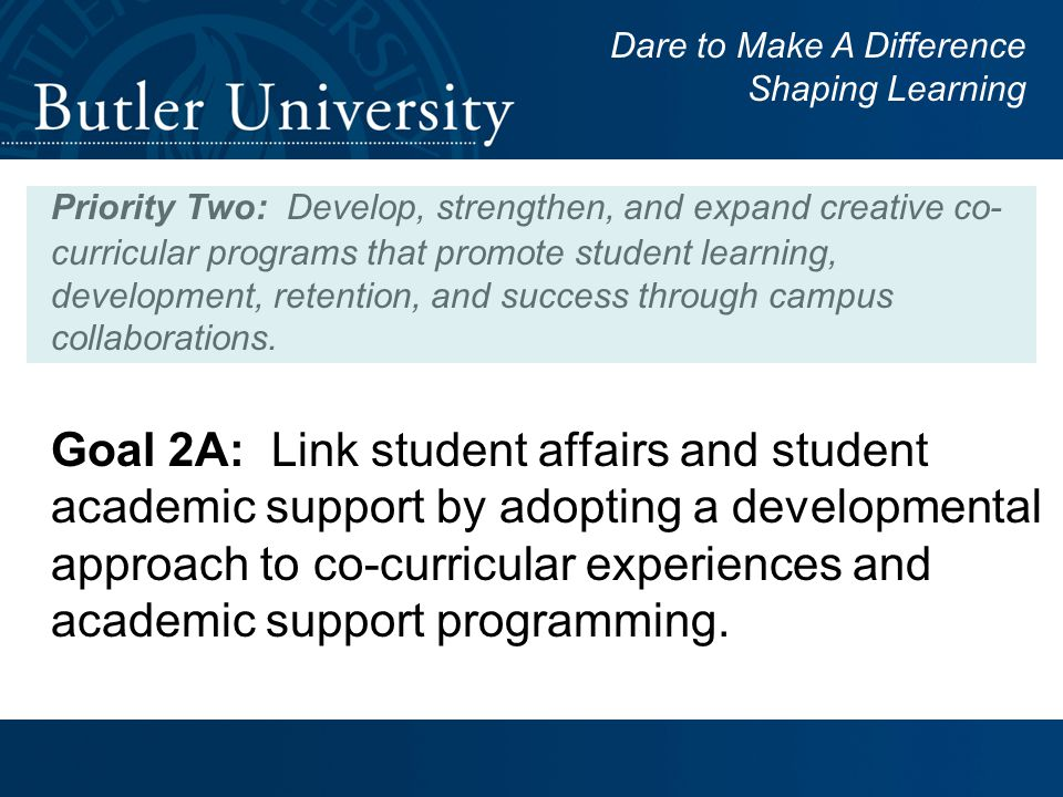 Goal 2A: Link student affairs and student academic support by adopting a developmental approach to co-curricular experiences and academic support programming.