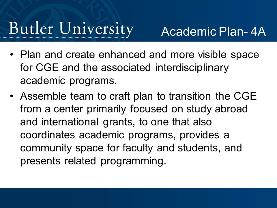 Plan and create enhanced and more visible space for CGE and the associated interdisciplinary academic programs.