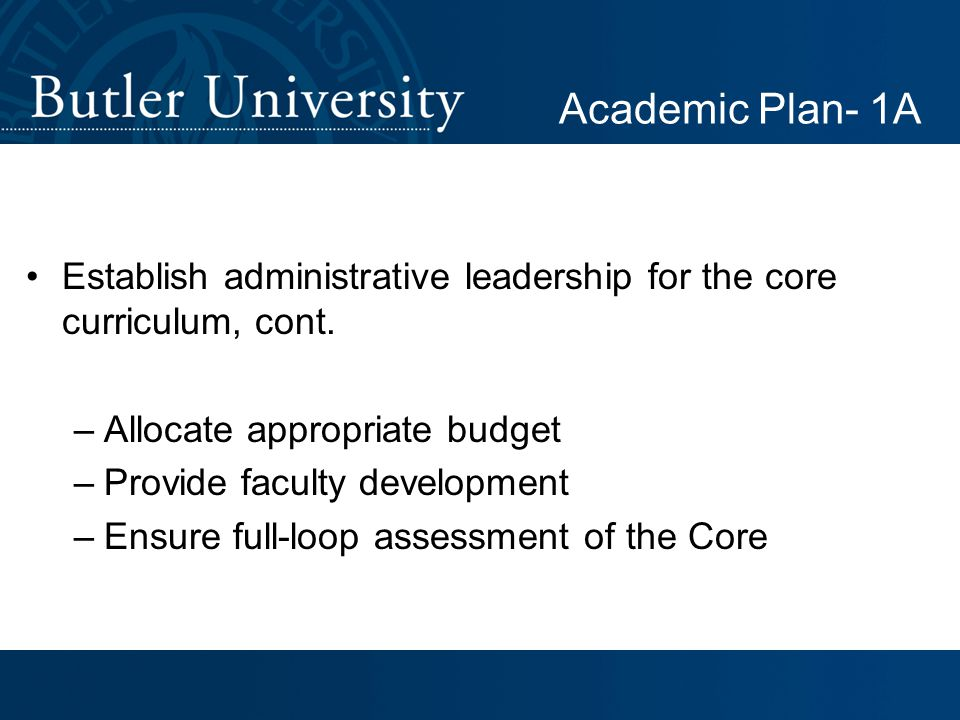 Academic Plan- 1A Establish administrative leadership for the core curriculum, cont.