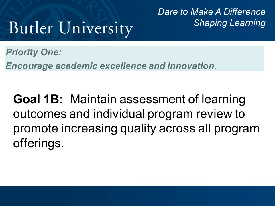 Priority One: Encourage academic excellence and innovation.