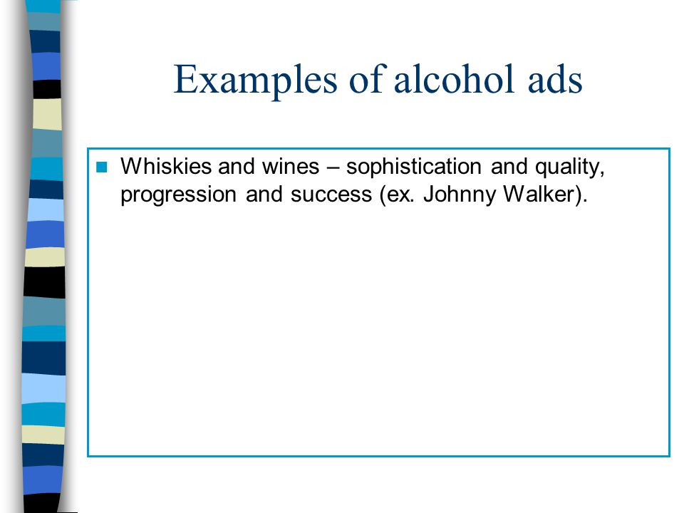Examples of alcohol ads Whiskies and wines – sophistication and quality, progression and success (ex.