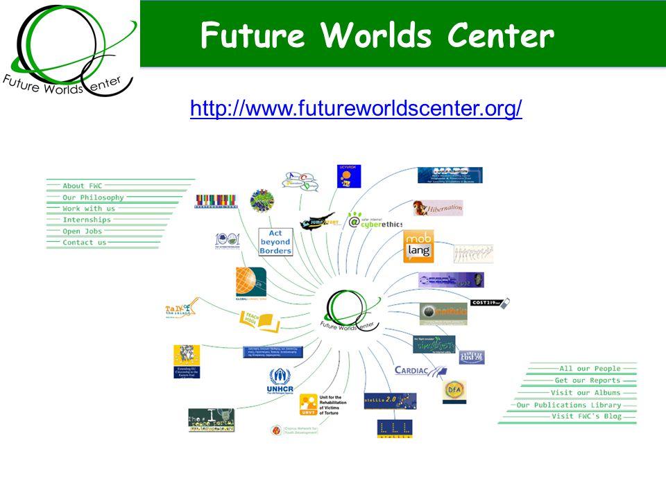 Future Worlds Center http://www.futureworldscenter.org/