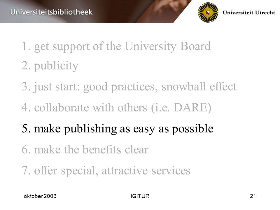 oktober 2003IGITUR21 1.get support of the University Board 3.