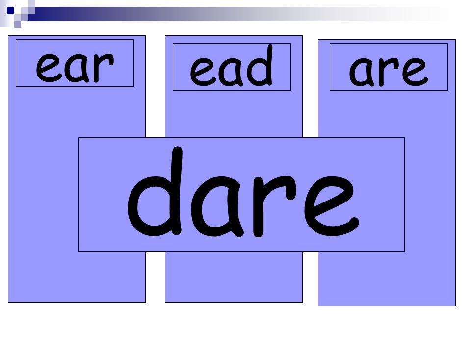 ear eadare dare