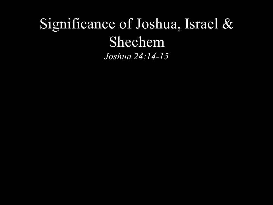 Dare to Stand Like Joshua Joshua 24:14-15 Joshua 24 is essentially a Covenant Renewal Ceremony 1.Preamble ( Thus saith the Jehovah, the God of Israel, vs.