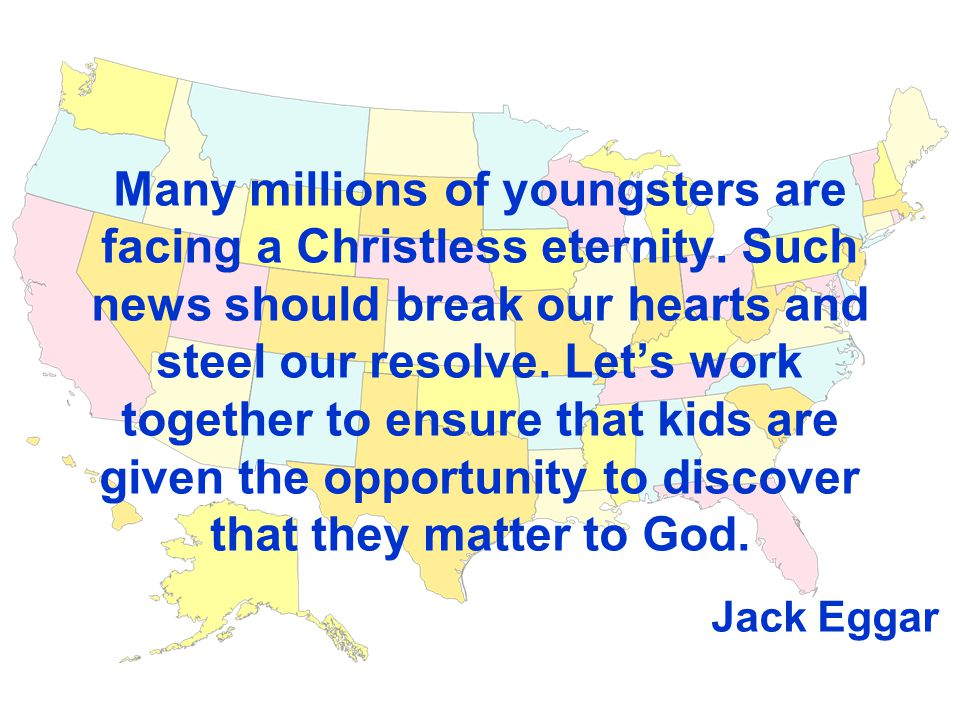 Many millions of youngsters are facing a Christless eternity.