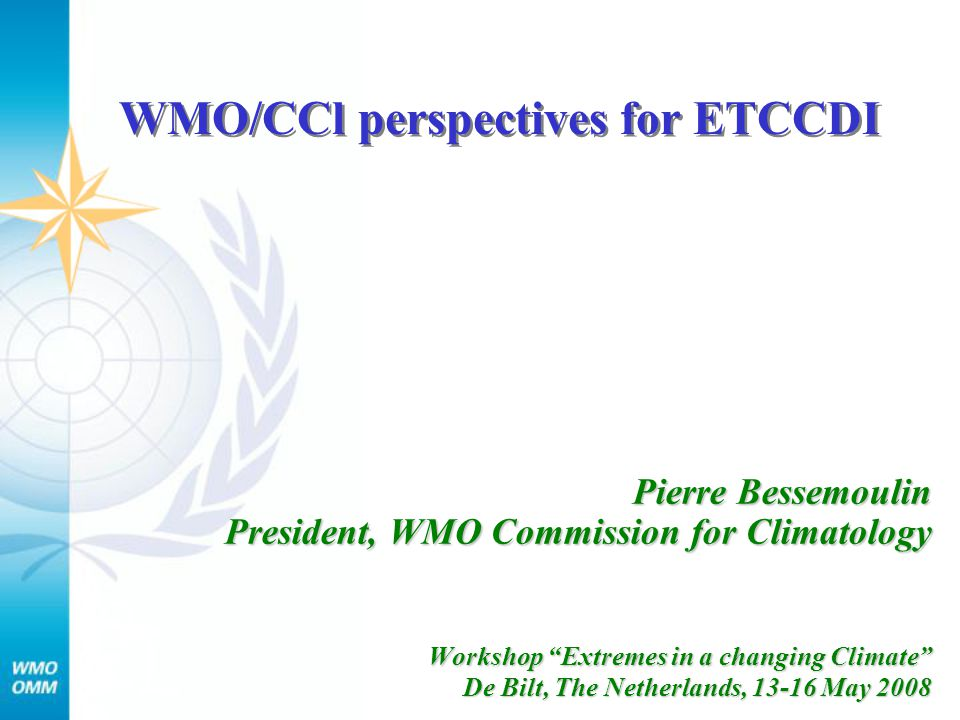 Monitoring climate extremes The WMO authoritative statement on the state of the climate: An insight into the global and regional Variability, Trends and Extreme climate events around the world