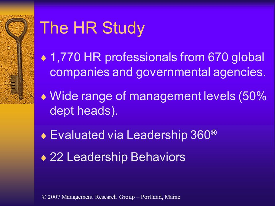The HR Study  1,770 HR professionals from 670 global companies and governmental agencies.  Wide range of management levels (50% dept heads).  Evalu