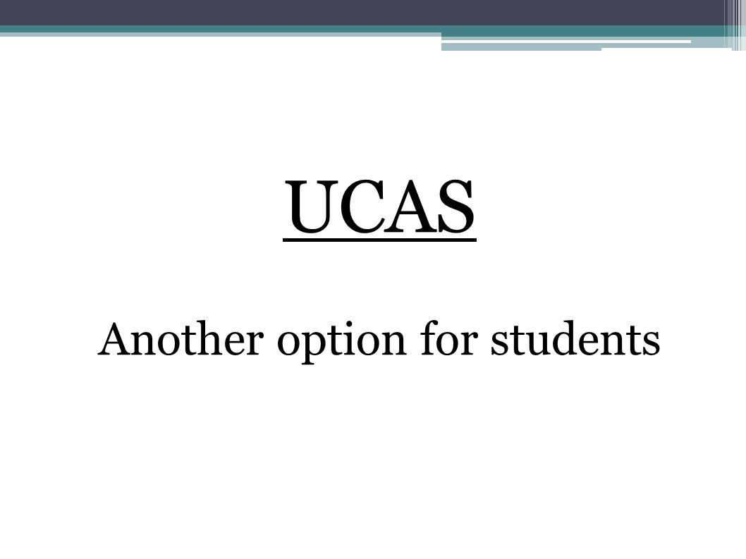 UCAS Another option for students