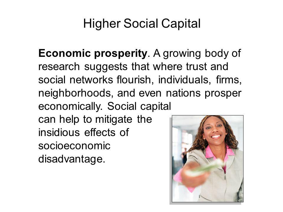 Economic prosperity.
