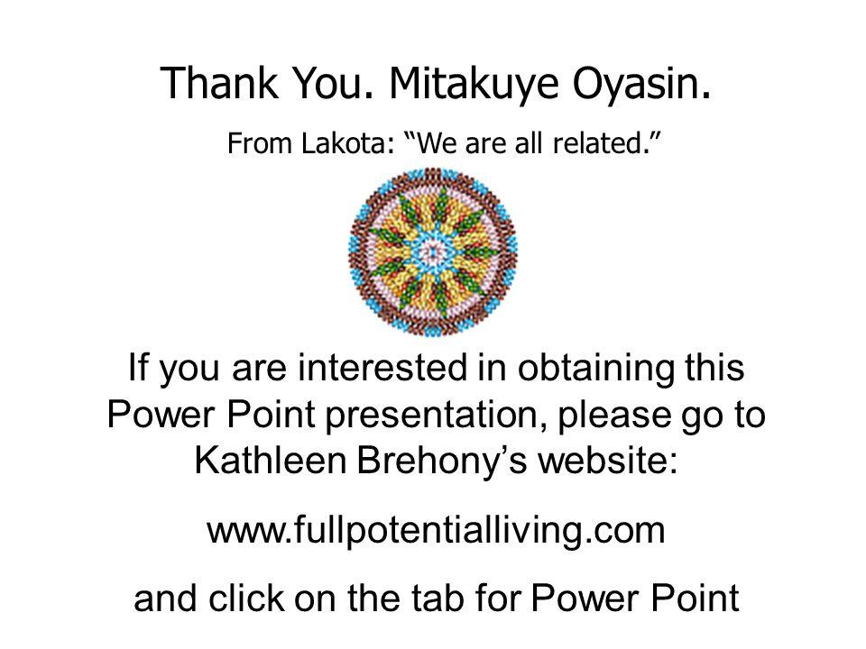 Thank You.Mitakuye Oyasin.