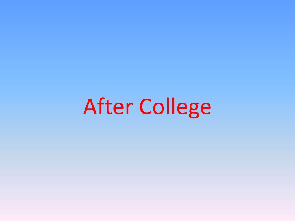 After College