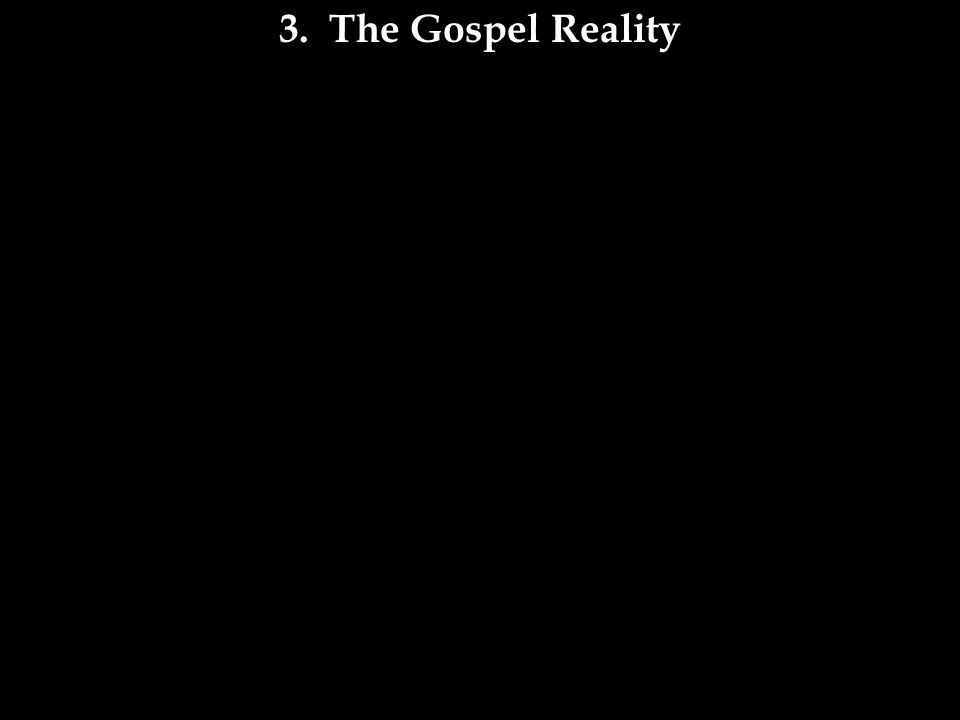 3. The Gospel Reality