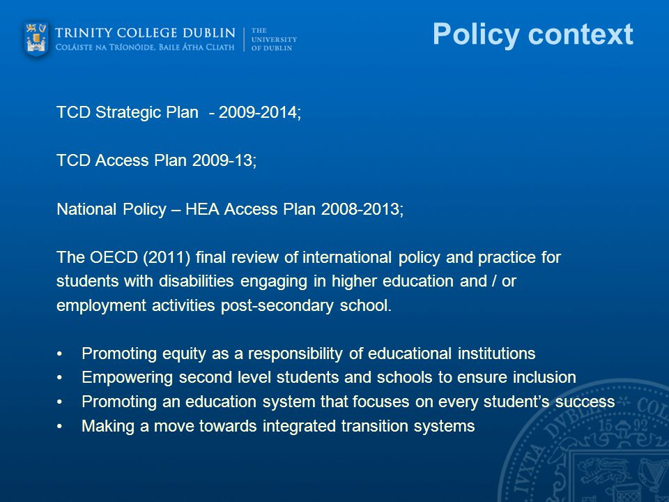 TCD Admissions Policy 2014 Offers will be made first to DARE eligible applicants with sensory and physical disabilities, and remaining places offered to all other DARE eligible students.