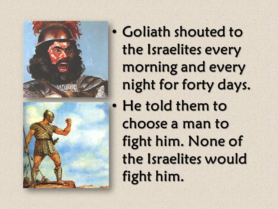 King Saul and the Israelites were at war with the Philistines. David was King Saul's armor bearer. King Saul and the Israelites were at war with the P