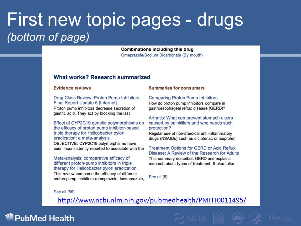 First new topic pages - drugs (bottom of page) http://www.ncbi.nlm.nih.gov/pubmedhealth/PMHT0011495/