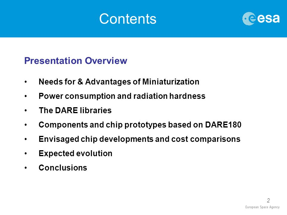 2 Contents Presentation Overview Needs for & Advantages of Miniaturization Power consumption and radiation hardness The DARE libraries Components and