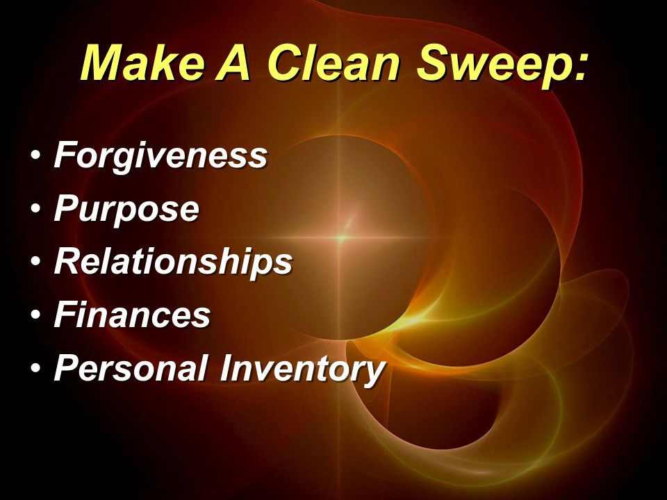 Forgiveness Purpose Relationships Finances Personal Inventory Forgiveness Purpose Relationships Finances Personal Inventory Make A Clean Sweep: