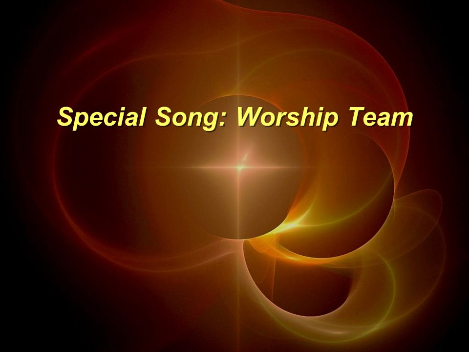 Special Song: Worship Team