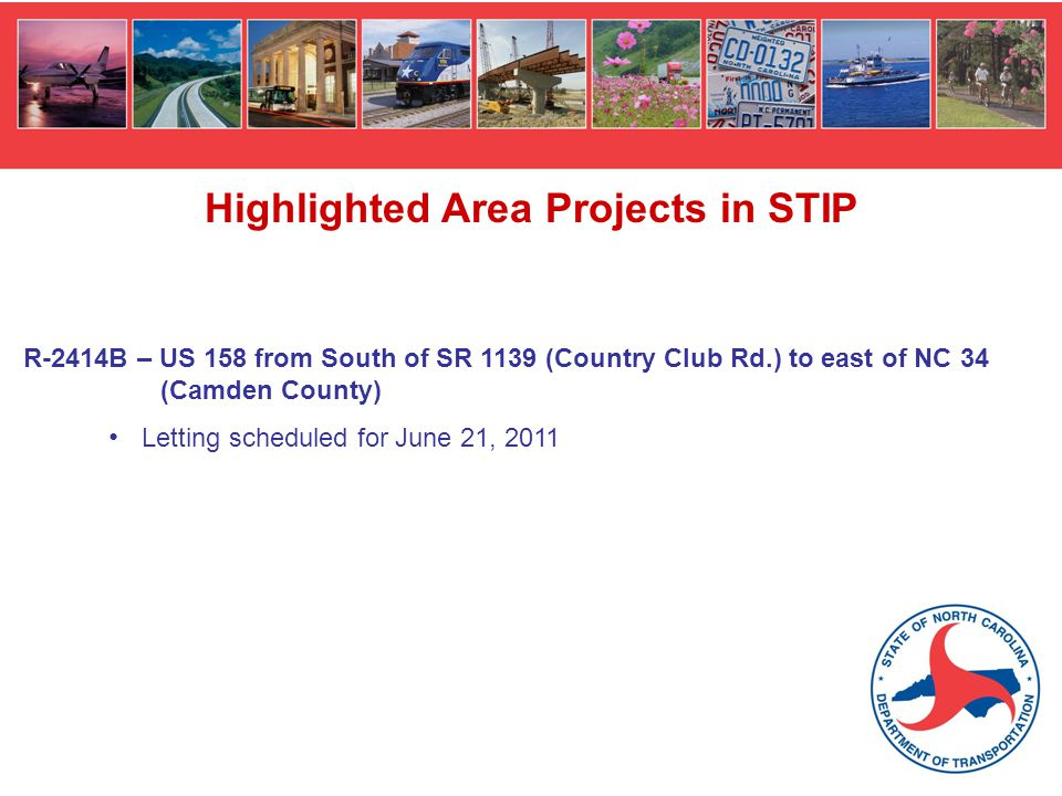 Highlighted Area Projects in STIP R-2414B – US 158 from South of SR 1139 (Country Club Rd.) to east of NC 34 (Camden County) Letting scheduled for Jun
