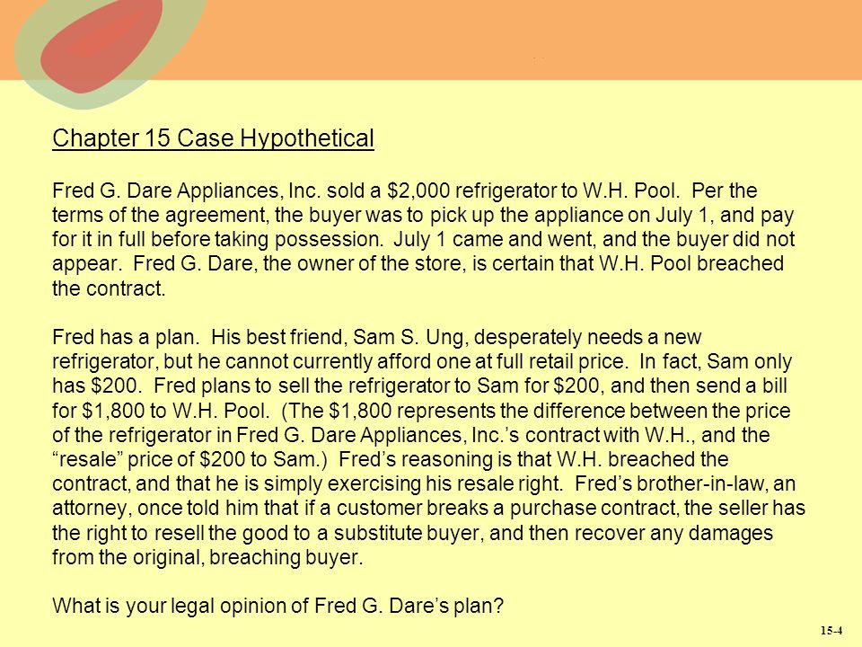 15-4 Chapter 15 Case Hypothetical Fred G. Dare Appliances, Inc.
