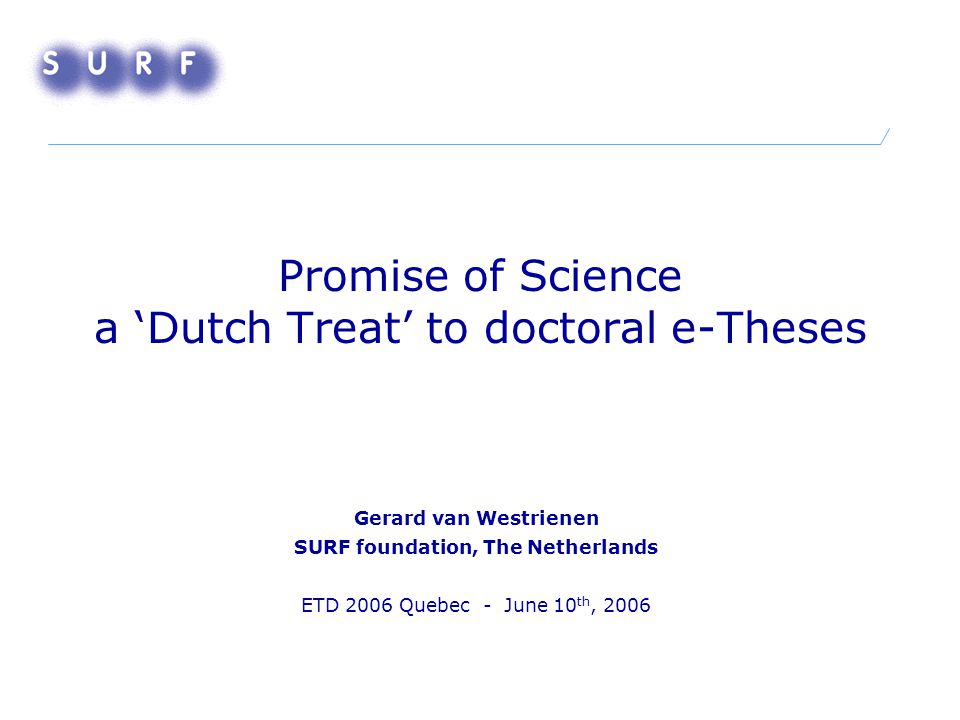 Outline 1.Doctoral theses in the Netherlands 2. DARE: digital academic repositories 3.