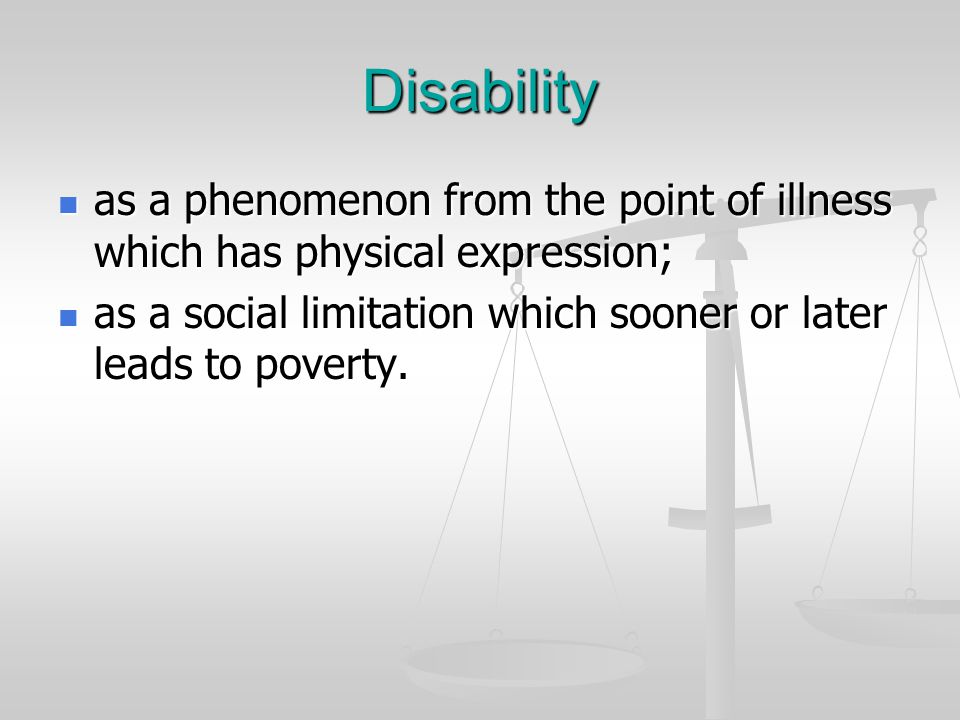 Disability as a phenomenon from the point of illness which has physical expression; as a phenomenon from the point of illness which has physical expre