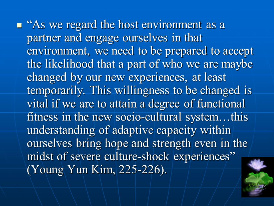 """""""As we regard the host environment as a partner and engage ourselves in that environment, we need to be prepared to accept the likelihood that a part"""