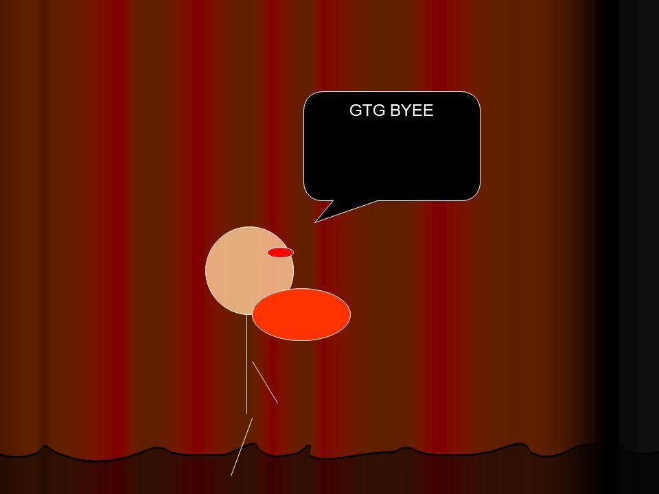 GTG BYEE