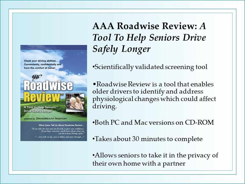 AAA Roadwise Review The skills tested in Roadwise Review™ include: Leg Strength and General Mobility Head/Neck Flexibility High- and Low-Contrast Visual Acuity Working Memory Visualization of Missing Information Visual Search Useful Field of View