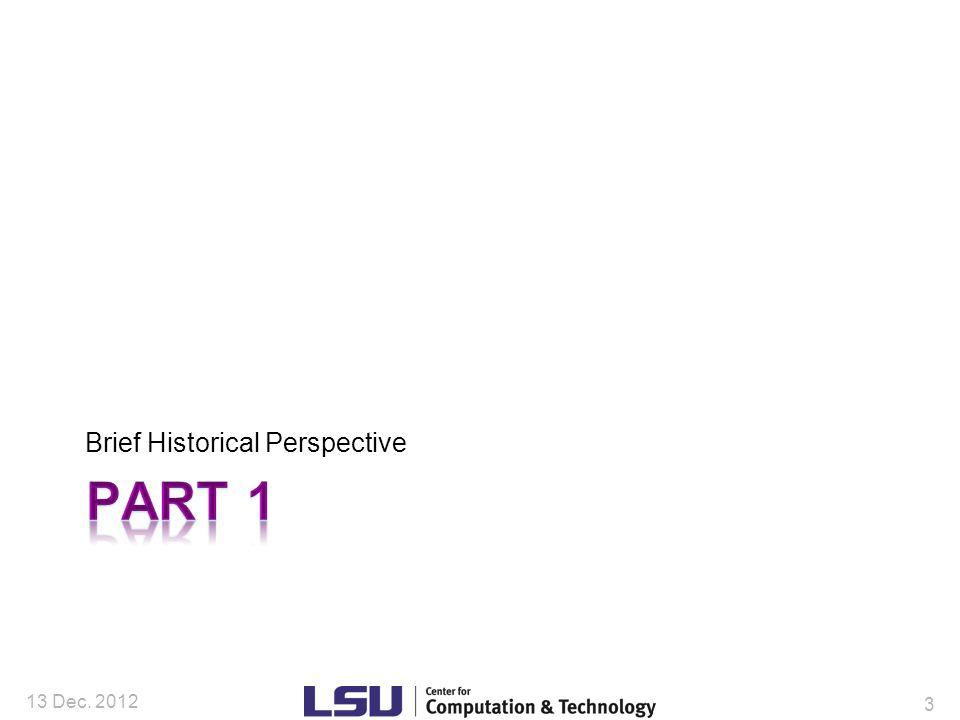 Brief Historical Perspective 13 Dec. 2012 3