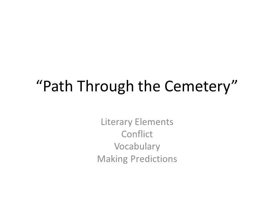 """""""Path Through the Cemetery"""" Literary Elements Conflict Vocabulary Making Predictions"""